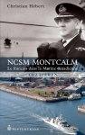 Le livre de Christian Hébert qui retrace l'histoire du NCSM Montcalm